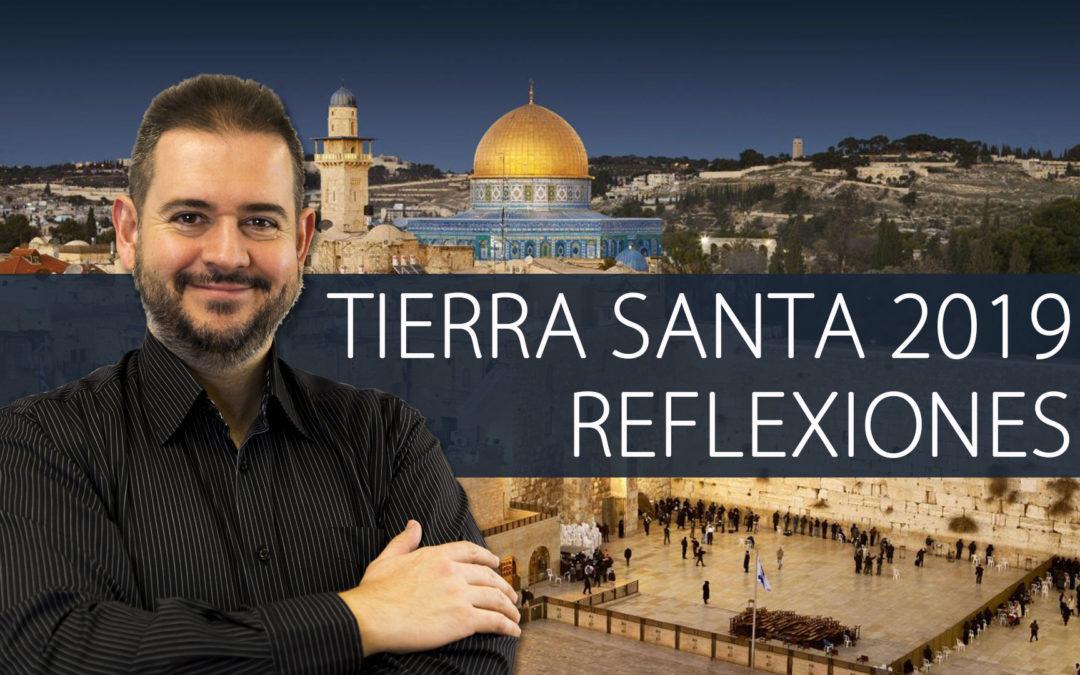 Reflexiones sobre el «Viaje Iniciático a Tierra Santa 2019»